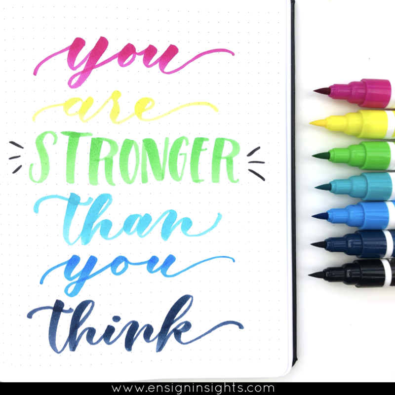 Ecoline brush pens review. You are stronger than you think. Beautiful quote using brush lettering. Hand lettered quote with Ecoline brush pens. | Ensign Insights