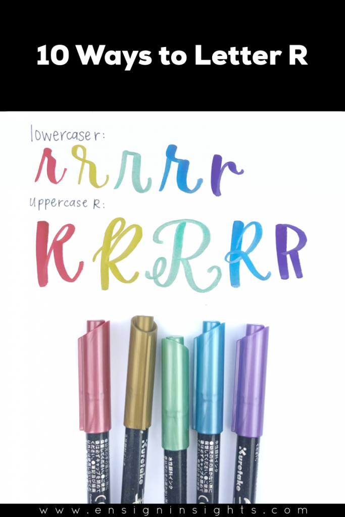 How to Hand Letter R in 10 creative lettering styles. Practice lettering and create your lettering style. Letter R in uppercase and lowercase. | Ensign Insights