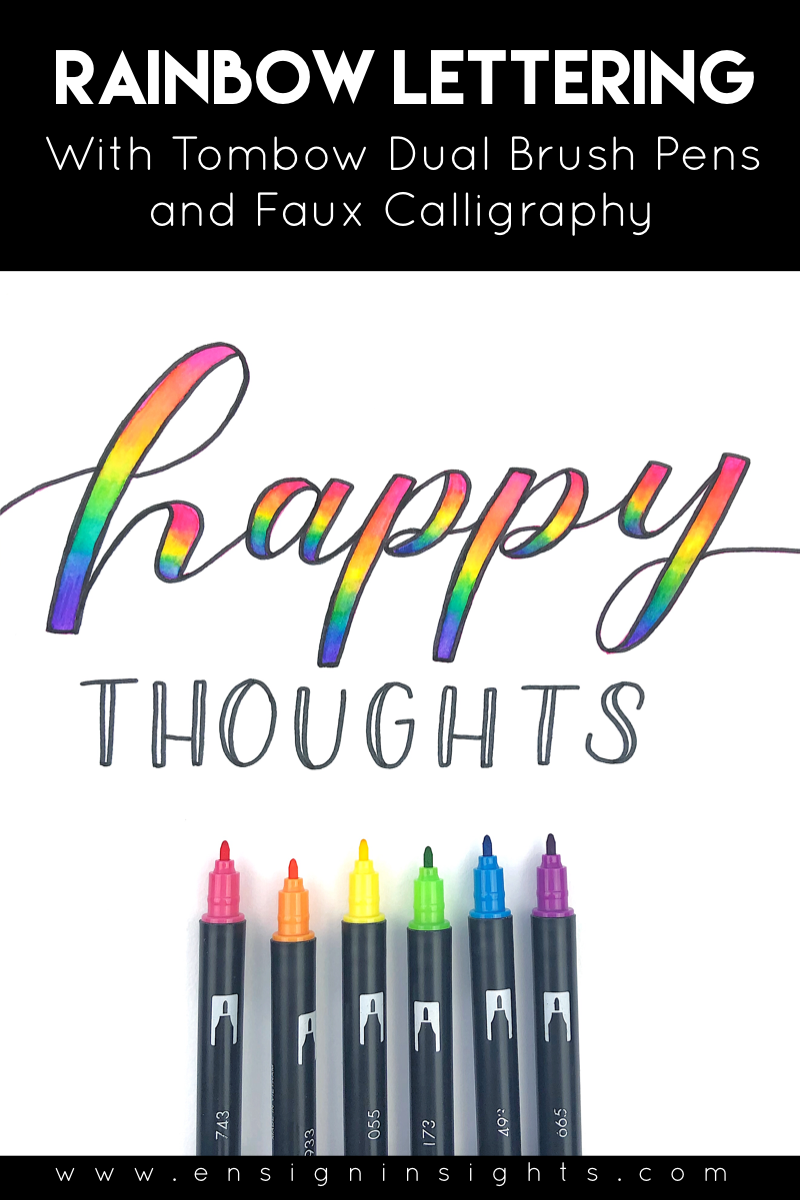 Want beautiful rainbow blends that don't fray brush pens? In this hand lettering tutorial, I'll show you how to do rainbow lettering with Tombow Dual Brush pens using faux calligraphy. | Ensign Insights
