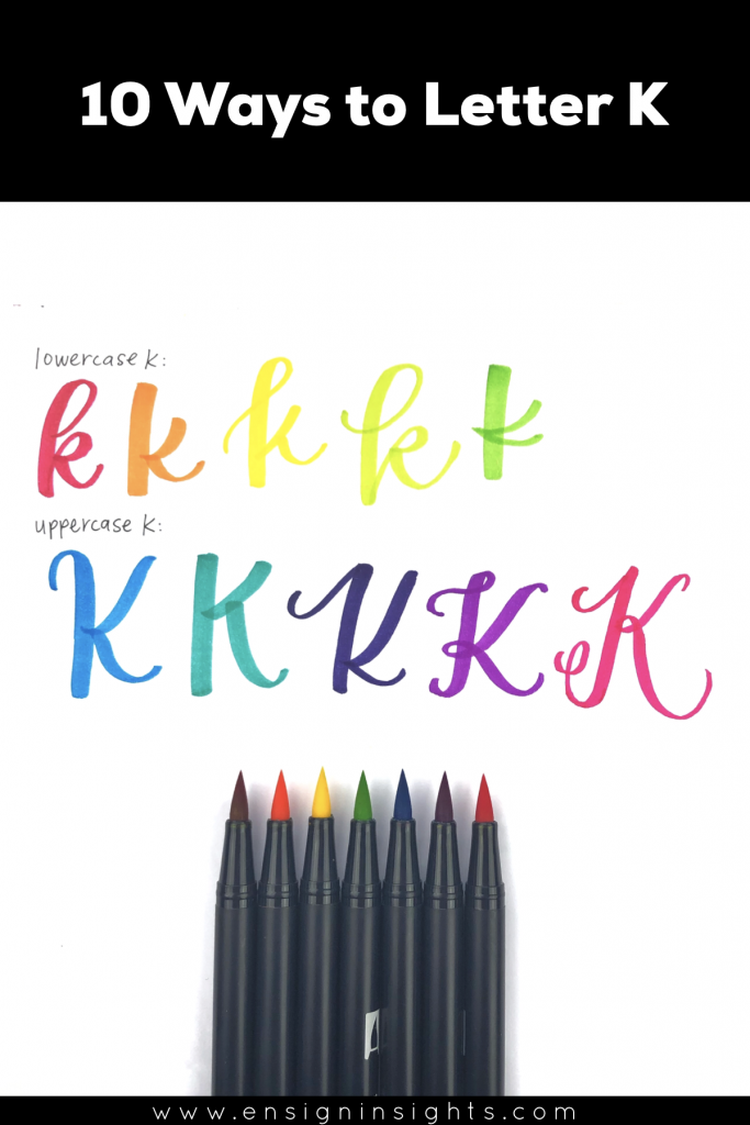 Hand Letter K in Unique Lettering styles | Ensign Insights