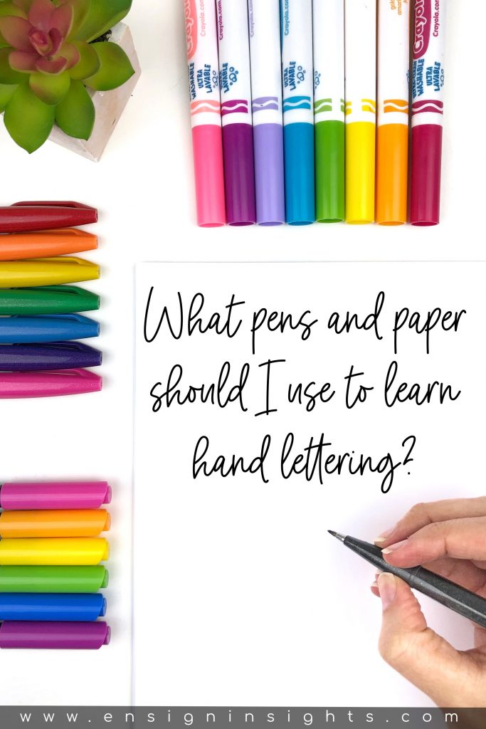 What are the best pens and paper for a hand lettering beginner? Check it out here! | Ensign Insights