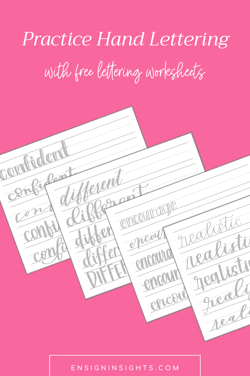 Practice Hand Lettering with free lettering worksheets. Learn how to love your hand lettering in this post to feel more confident as you practice and download the free practice sheets. | Ensign Insights
