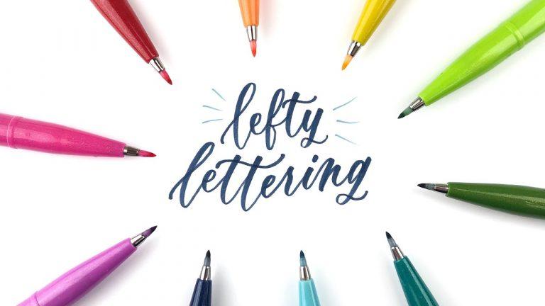 Left Handed Lettering for Beginners: The Best Lefty Tips