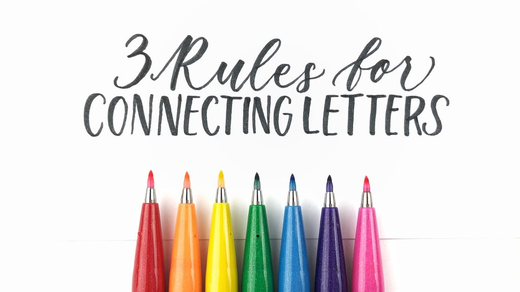 3 Rules on How To Connect Letters When Hand Lettering