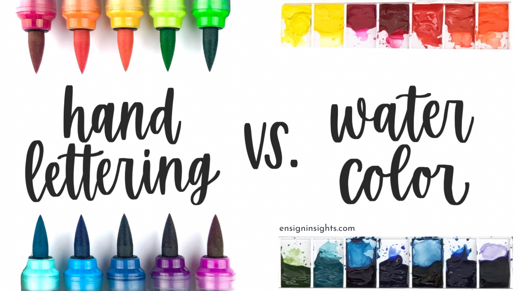 Hand Lettering and Watercolor: Which Is Better?